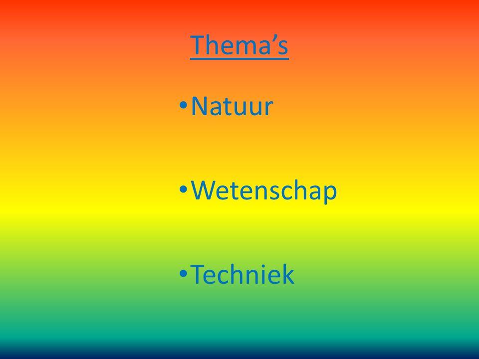 Thema's Natuur Wetenschap Techniek
