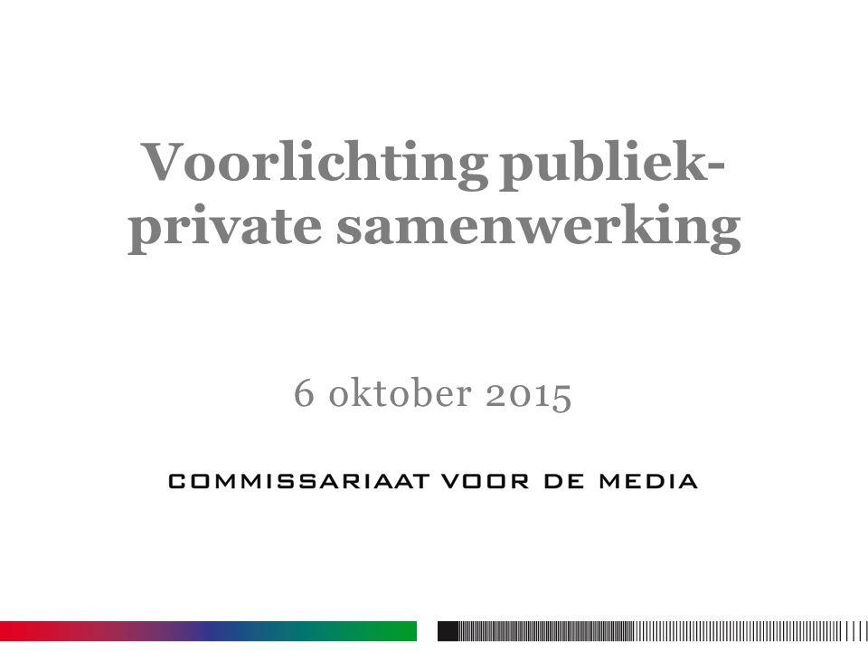 6 oktober 2015 Voorlichting publiek- private samenwerking