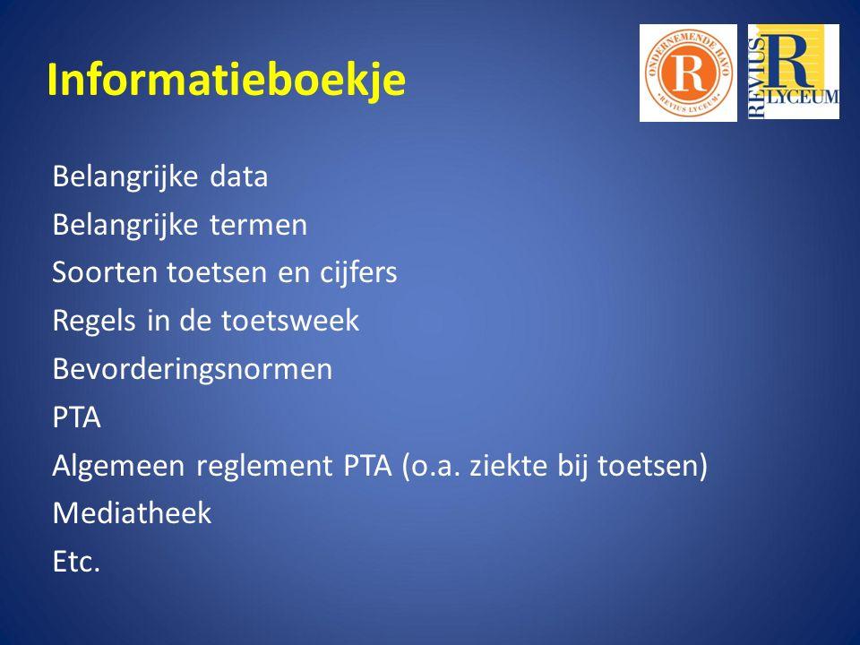 Informatieboekje Belangrijke data Belangrijke termen Soorten toetsen en cijfers Regels in de toetsweek Bevorderingsnormen PTA Algemeen reglement PTA (o.a.