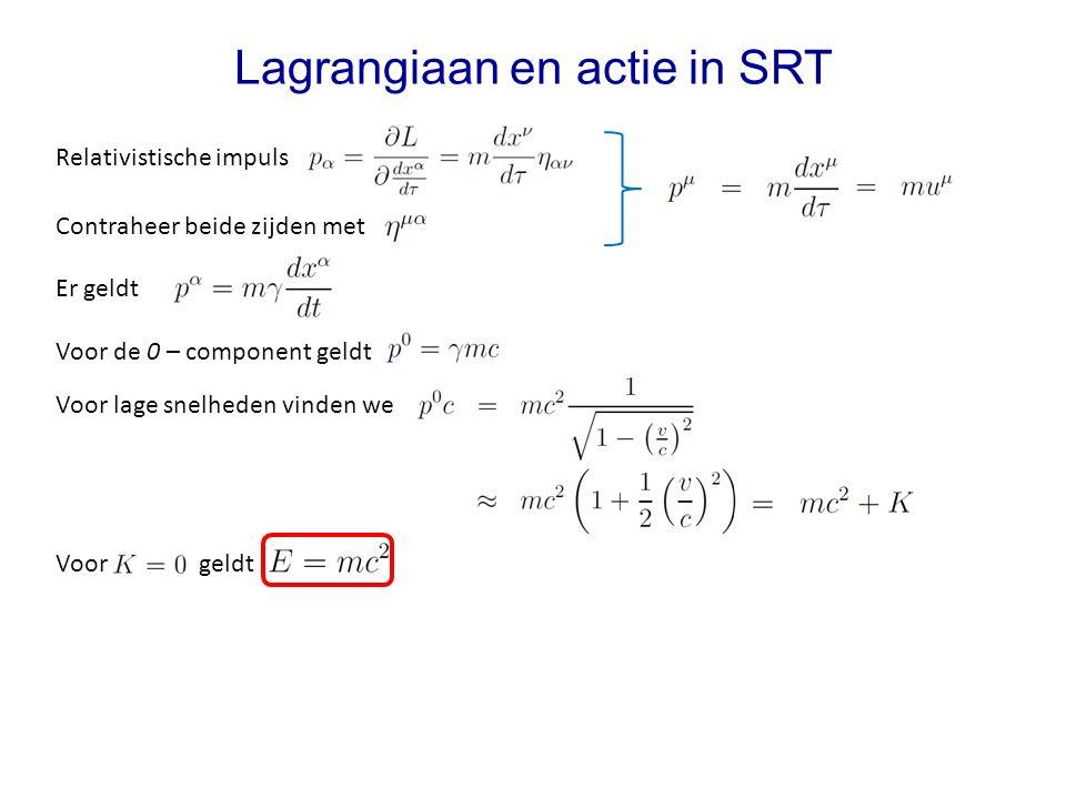 We schrijven de actie dus als Covariante Lagrangiaan en actie in SRT Eisen die we stellen aan de actie van een relativistisch systeem - een scalaire grootheid: zodat hij invariant is onder Lorentztransformaties De enige grootheid die aan beide criteria voldoet is het ruimtetijd-interval ds We minimaliseren het ruimtetijd interval Voor de eigentijd geldt Het pad dat we op deze wijze vinden noemen we een geodeet - een integraal waarvan de integrand een eerste-orde differentiaal is We herschrijven het nu als een integraal over de eigentijd PS.
