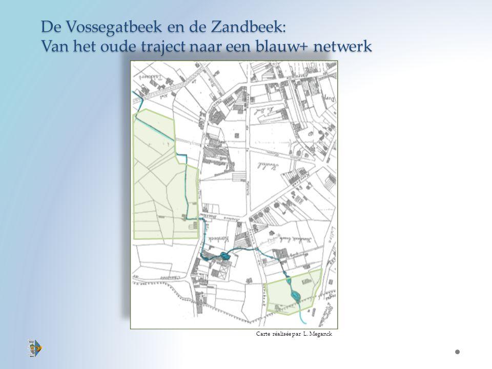 De Vossegatbeek en de Zandbeek: Van het oude traject naar een blauw+ netwerk Carte réalisée par L.