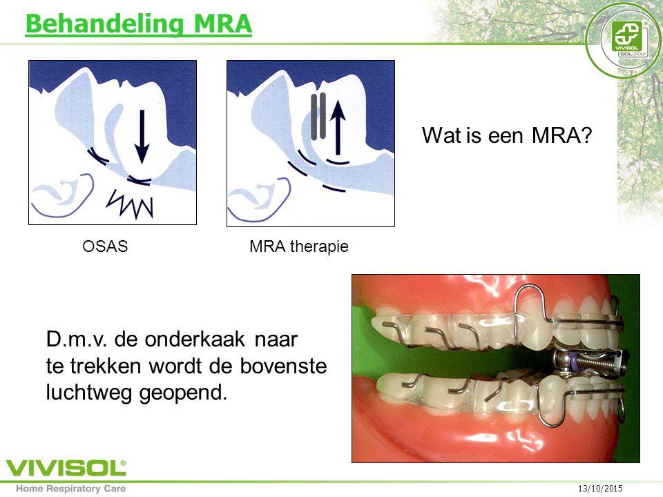 13/10/2015 Behandeling MRA Wat is een MRA.OSASMRA therapie D.m.v.