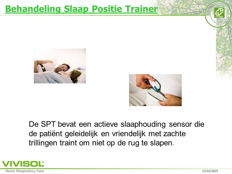 Behandeling Slaap Positie Trainer 13/10/2015 De SPT bevat een actieve slaaphouding sensor die de patiënt geleidelijk en vriendelijk met zachte trillingen traint om niet op de rug te slapen.