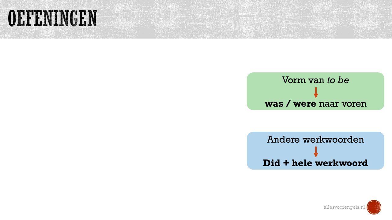 allesvoorengels.nl Vorm van to be was / were naar voren Andere werkwoorden Did + hele werkwoord