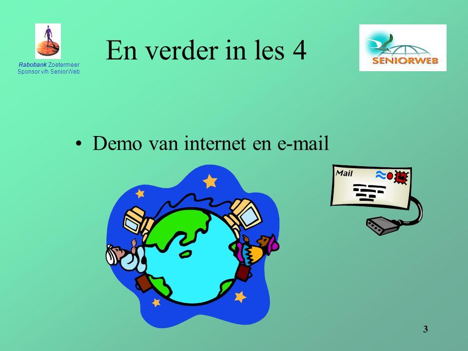 Rabobank Zoetermeer Sponsor v/h SeniorWeb 3 Demo van internet en e-mail En verder in les 4