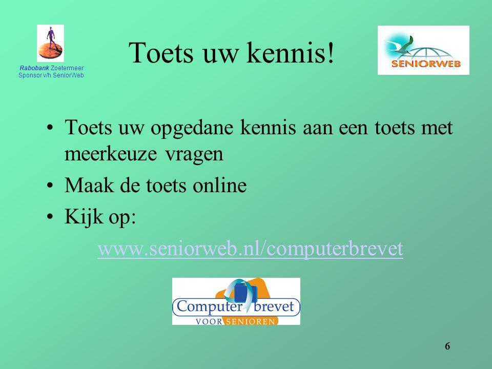 Rabobank Zoetermeer Sponsor v/h SeniorWeb 6 Toets uw kennis.