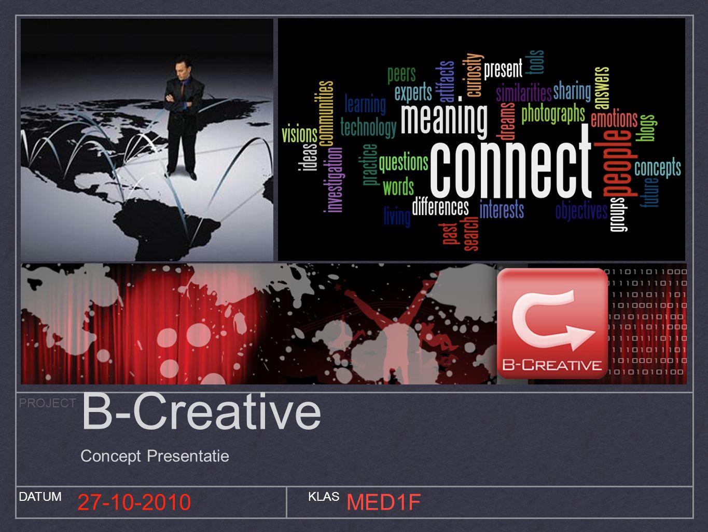 PROJECT DATUMKLAS 27-10-2010MED1F B-Creative Concept Presentatie