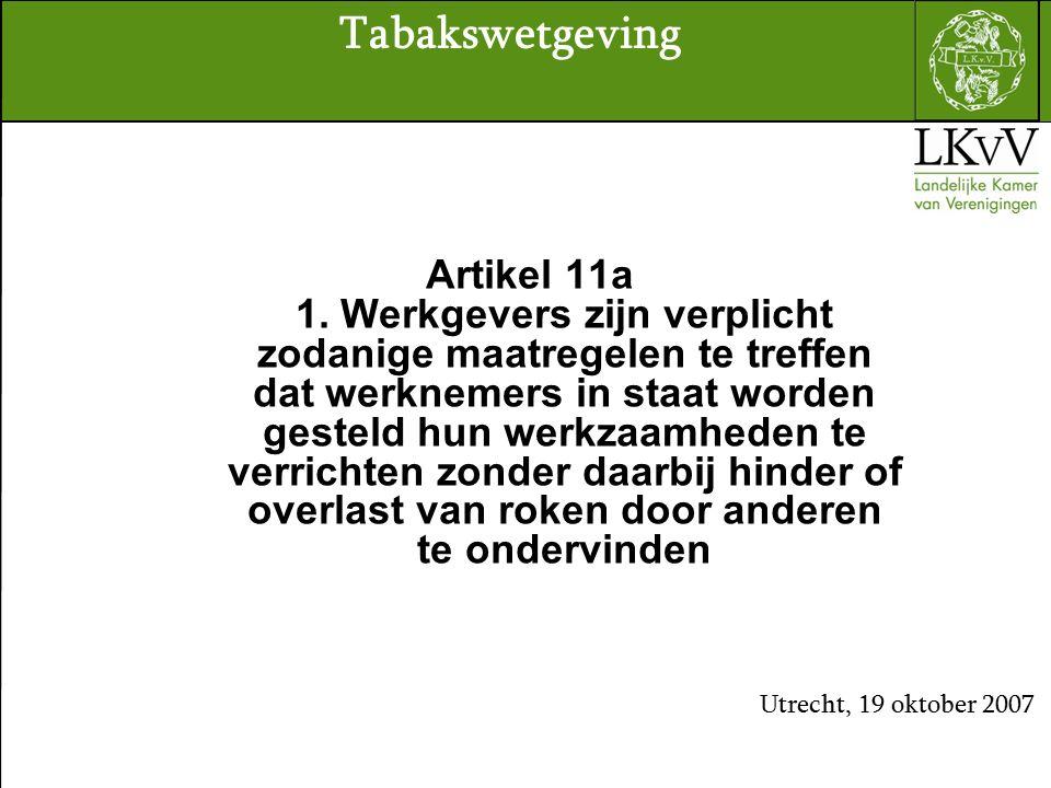 Artikel 11a 1. Werkgevers zijn verplicht zodanige maatregelen te treffen dat werknemers in staat worden gesteld hun werkzaamheden te verrichten zonder