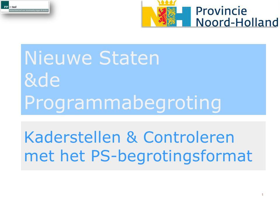 Nieuwe Staten &de Programmabegroting Kaderstellen & Controleren met het PS-begrotingsformat 1