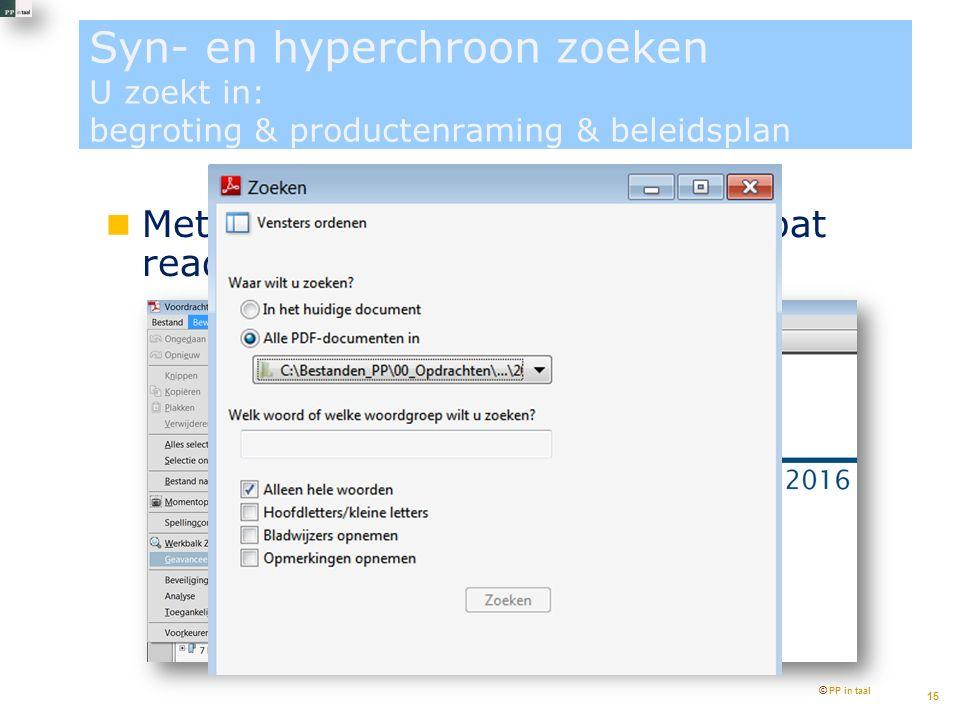 Syn- en hyperchroon zoeken U zoekt in: begroting & productenraming & beleidsplan Met de Google-functie van Acrobat reader © PP in taal 15