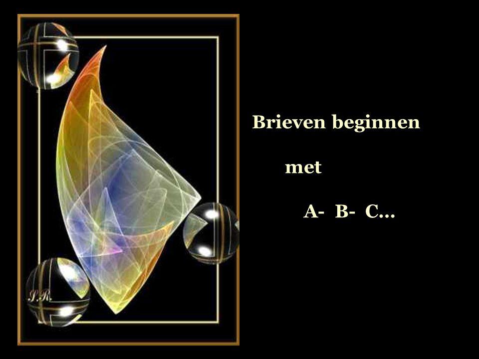 Brieven beginnen met A- B- C…