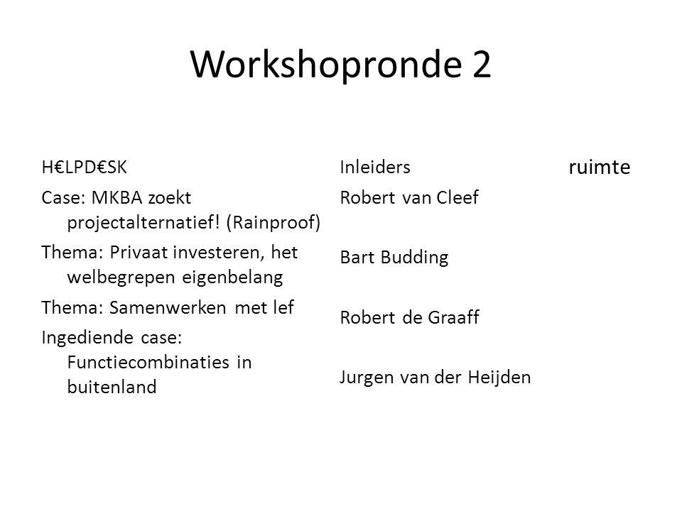 Workshopronde 2 H€LPD€SK Case: MKBA zoekt projectalternatief.