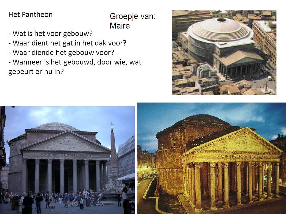 Het Pantheon - Wat is het voor gebouw. - Waar dient het gat in het dak voor.