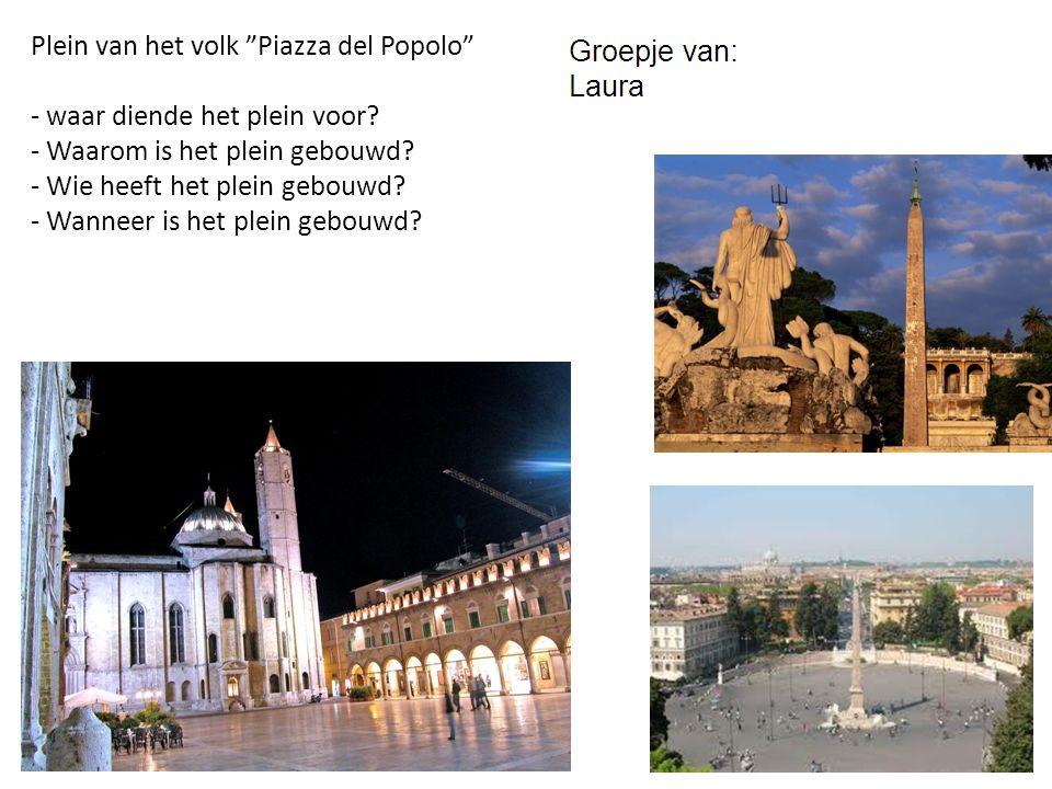 Plein van het volk Piazza del Popolo - waar diende het plein voor.