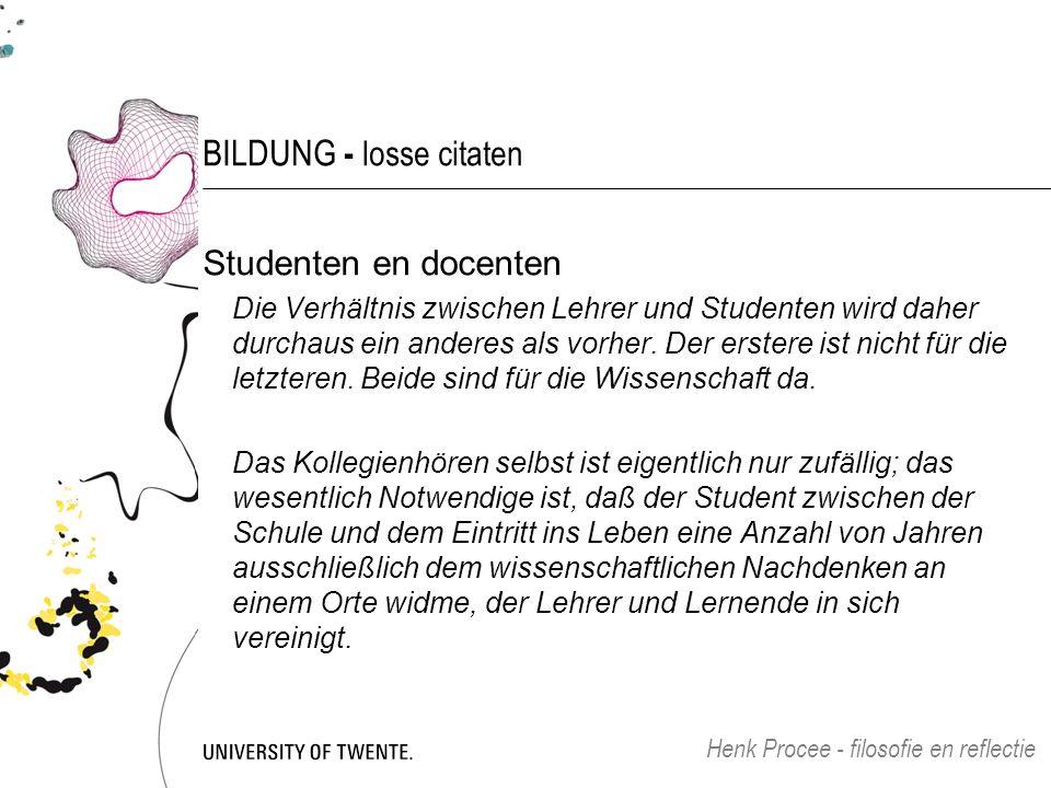 BILDUNG - losse citaten Studenten en docenten Die Verhältnis zwischen Lehrer und Studenten wird daher durchaus ein anderes als vorher.