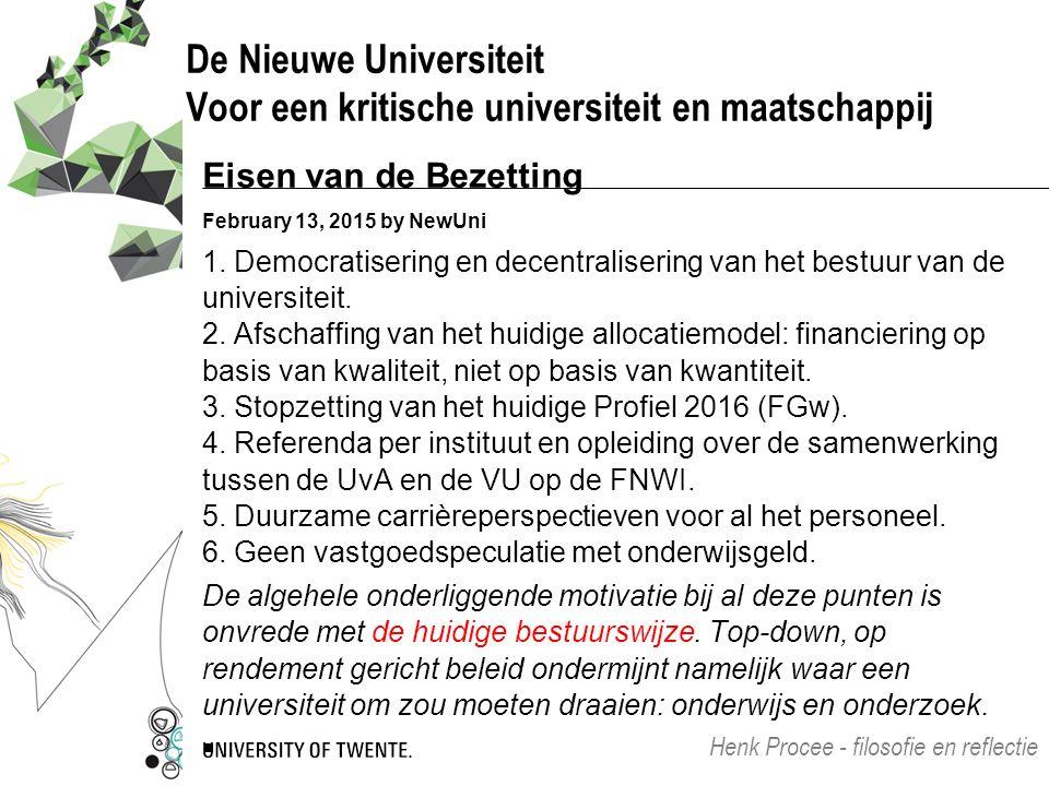 De Nieuwe Universiteit Voor een kritische universiteit en maatschappij Eisen van de Bezetting February 13, 2015 by NewUni 1. Democratisering en decent