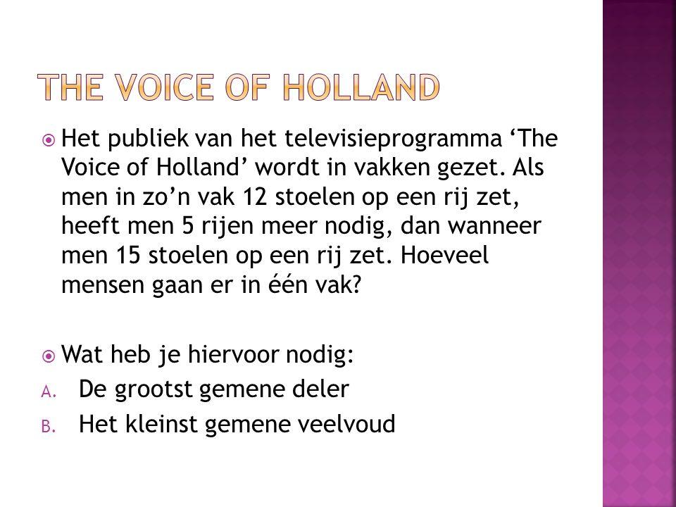  Het publiek van het televisieprogramma 'The Voice of Holland' wordt in vakken gezet. Als men in zo'n vak 12 stoelen op een rij zet, heeft men 5 rije