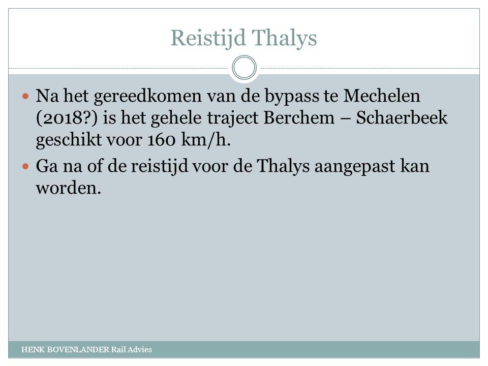 Reistijd Thalys HENK BOVENLANDER Rail Advies Na het gereedkomen van de bypass te Mechelen (2018 ) is het gehele traject Berchem – Schaerbeek geschikt voor 160 km/h.