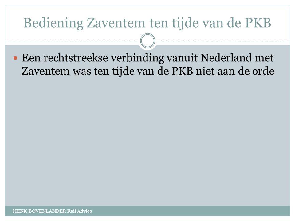 Bediening Zaventem ten tijde van de PKB HENK BOVENLANDER Rail Advies Een rechtstreekse verbinding vanuit Nederland met Zaventem was ten tijde van de PKB niet aan de orde