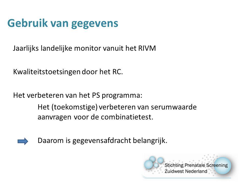 Gebruik van gegevens Jaarlijks landelijke monitor vanuit het RIVM Kwaliteitstoetsingen door het RC.