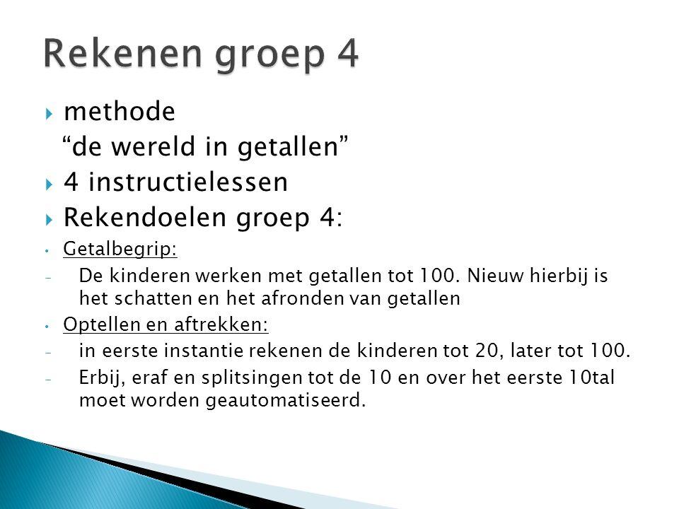  methode de wereld in getallen  4 instructielessen  Rekendoelen groep 4: Getalbegrip: - De kinderen werken met getallen tot 100.