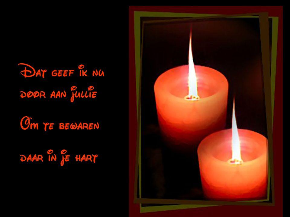 Dat kleine lichtje aanwezig in mijn hart, Dat lichtje van hoop en vriendschap Licht