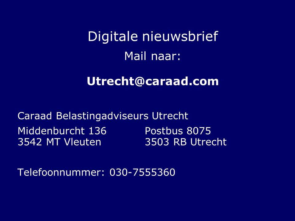 Digitale nieuwsbrief Mail naar: Utrecht@caraad.com Caraad Belastingadviseurs Utrecht Middenburcht 136Postbus 8075 3542 MT Vleuten3503 RB Utrecht Telef