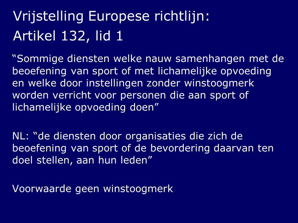 """Vrijstelling Europese richtlijn: Artikel 132, lid 1 """"Sommige diensten welke nauw samenhangen met de beoefening van sport of met lichamelijke opvoeding"""