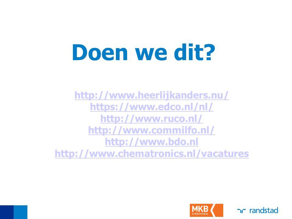 Doen we dit? http://www.heerlijkanders.nu/ https://www.edco.nl/nl/ http://www.ruco.nl/ http://www.commilfo.nl/ http://www.bdo.nl http://www.chematroni