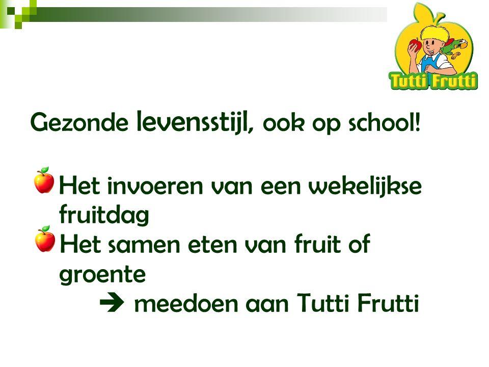 Wekelijkse fruitdag Een vaste dag Kennis maken met verschillende fruitsoorten In groep fruit opeten