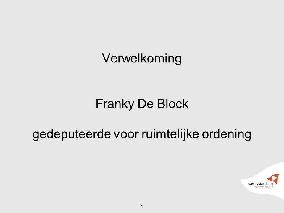 Verwelkoming Franky De Block gedeputeerde voor ruimtelijke ordening 1