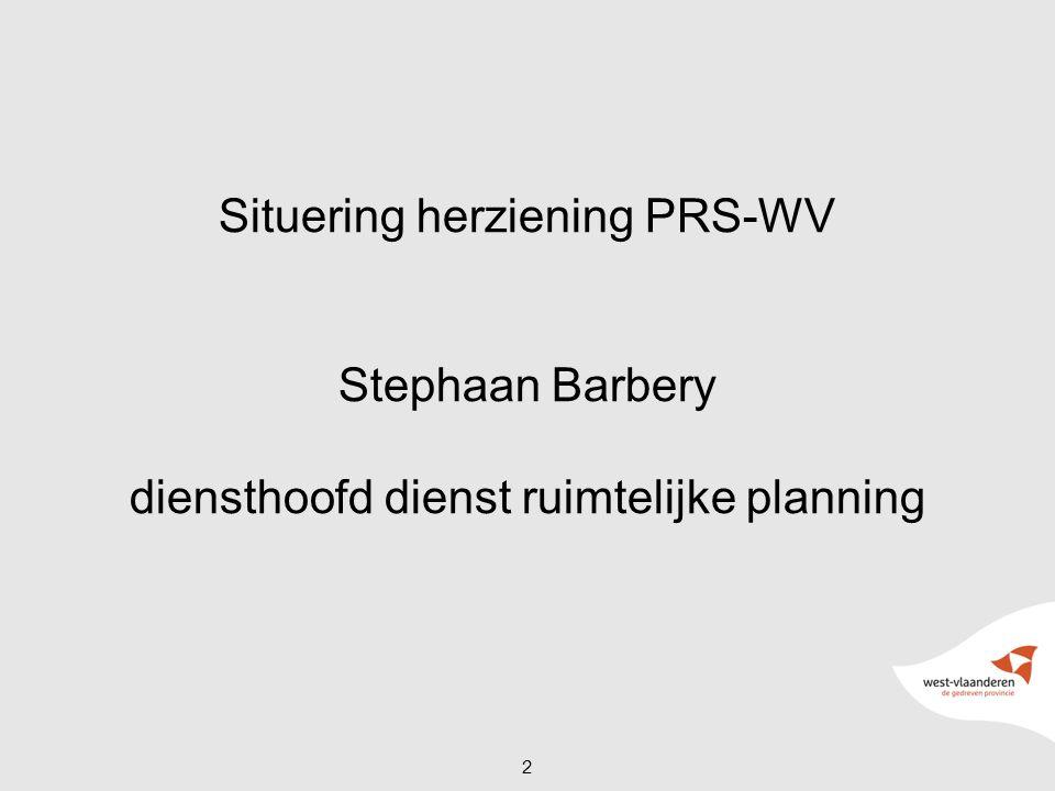 Situering herziening PRS-WV Stephaan Barbery diensthoofd dienst ruimtelijke planning 2