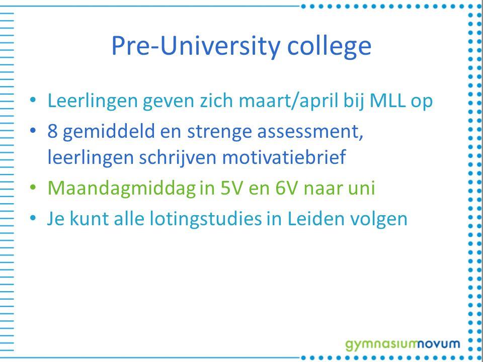 Pre-University college Leerlingen geven zich maart/april bij MLL op 8 gemiddeld en strenge assessment, leerlingen schrijven motivatiebrief Maandagmiddag in 5V en 6V naar uni Je kunt alle lotingstudies in Leiden volgen