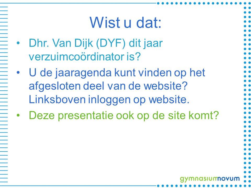 Wist u dat: Dhr. Van Dijk (DYF) dit jaar verzuimcoördinator is? U de jaaragenda kunt vinden op het afgesloten deel van de website? Linksboven inloggen