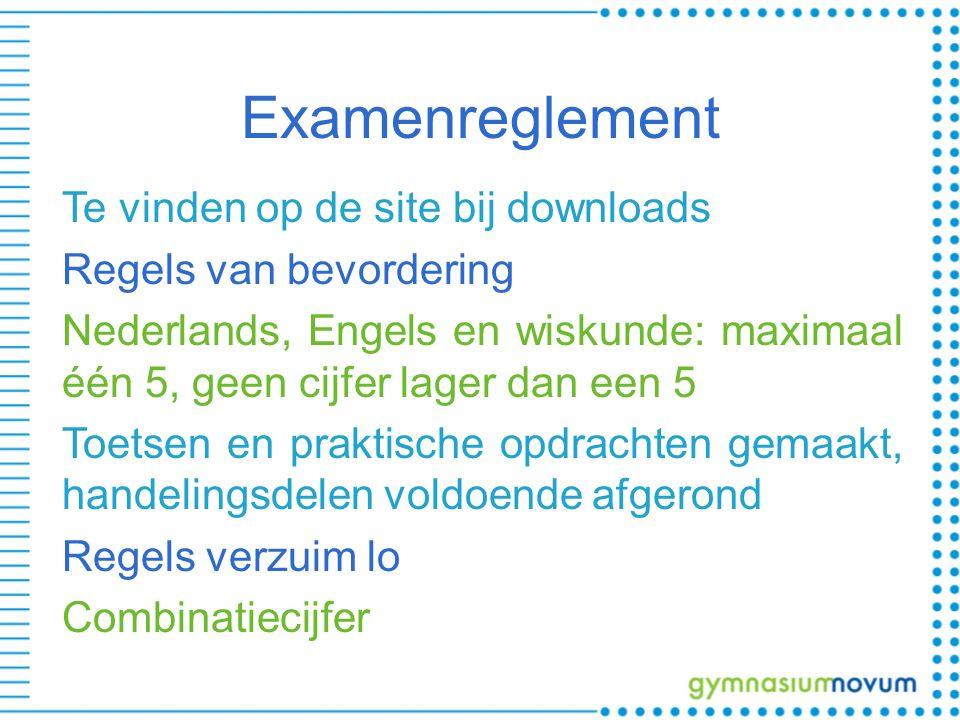 Examenreglement Te vinden op de site bij downloads Regels van bevordering Nederlands, Engels en wiskunde: maximaal één 5, geen cijfer lager dan een 5 Toetsen en praktische opdrachten gemaakt, handelingsdelen voldoende afgerond Regels verzuim lo Combinatiecijfer