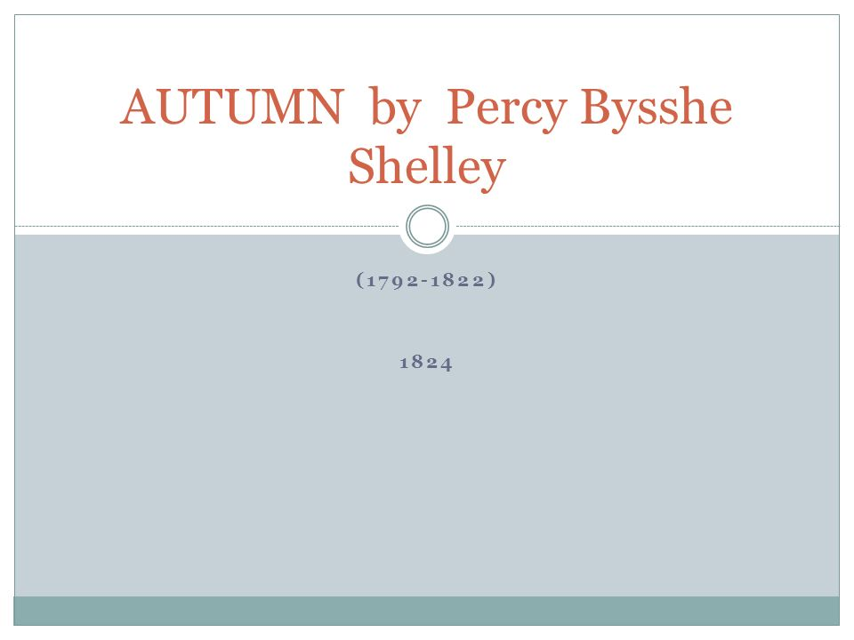 (1792-1822) 1824 AUTUMN by Percy Bysshe Shelley