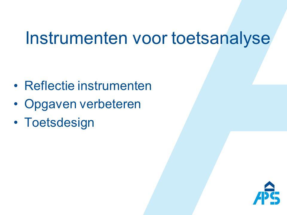 Instrumenten voor toetsanalyse Reflectie instrumenten Opgaven verbeteren Toetsdesign
