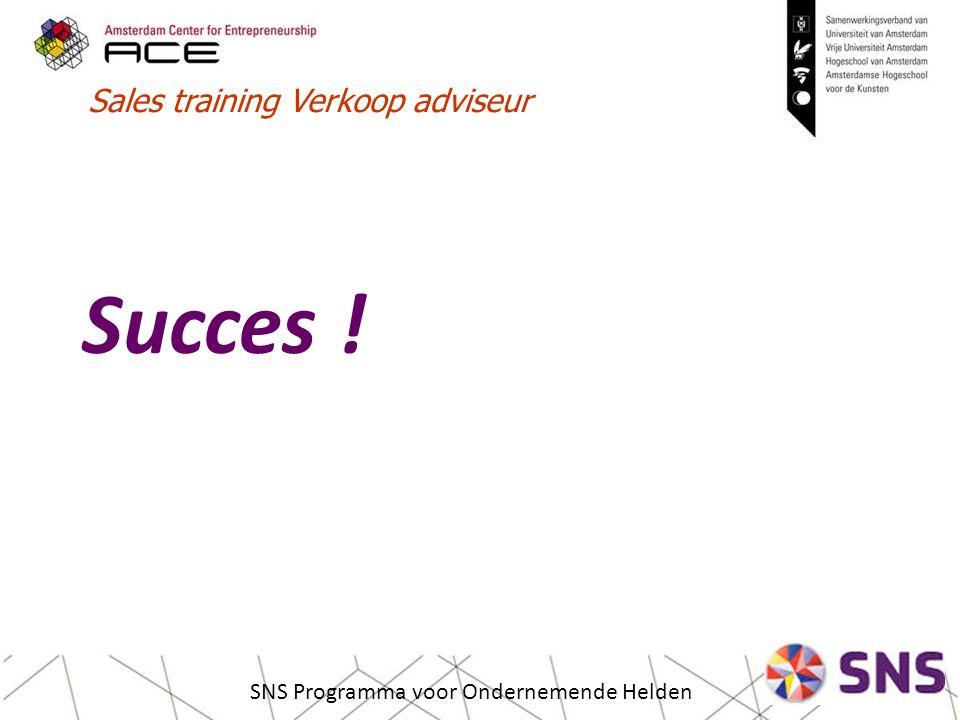 Succes ! SNS Programma voor Ondernemende Helden Sales training Verkoop adviseur
