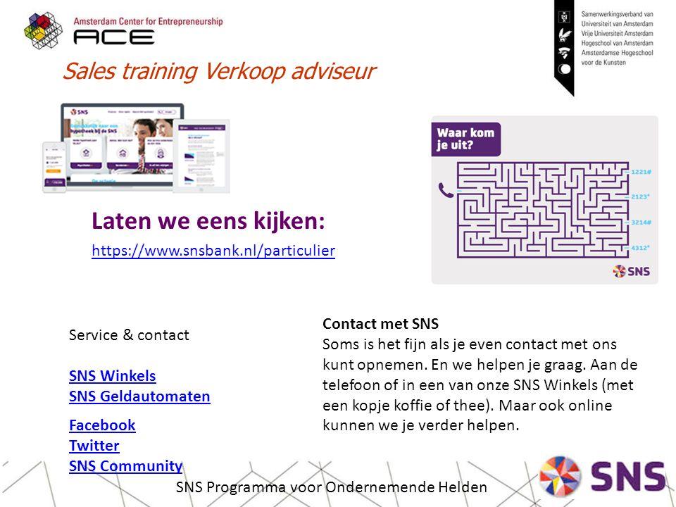 Sales training Verkoop adviseur SNS Programma voor Ondernemende Helden Contact met SNS Soms is het fijn als je even contact met ons kunt opnemen.