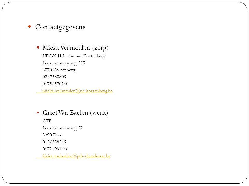 Contactgegevens Mieke Vermeulen (zorg) UPC-K.U.L. campus Kortenberg Leuvensesteenweg 517 3070 Kortenberg 02/7580805 0475/570240 mieke.vermeulen@uc-kor