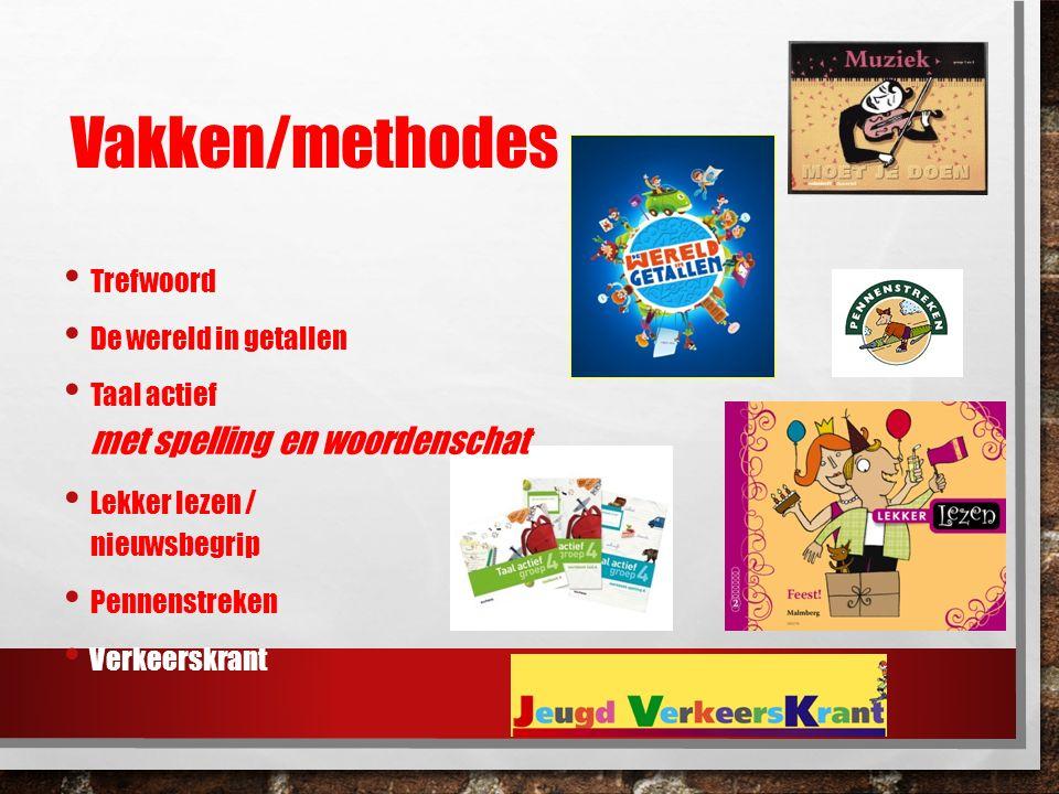 Vakken/methodes Trefwoord De wereld in getallen Taal actief met spelling en woordenschat Lekker lezen / nieuwsbegrip Pennenstreken Verkeerskrant