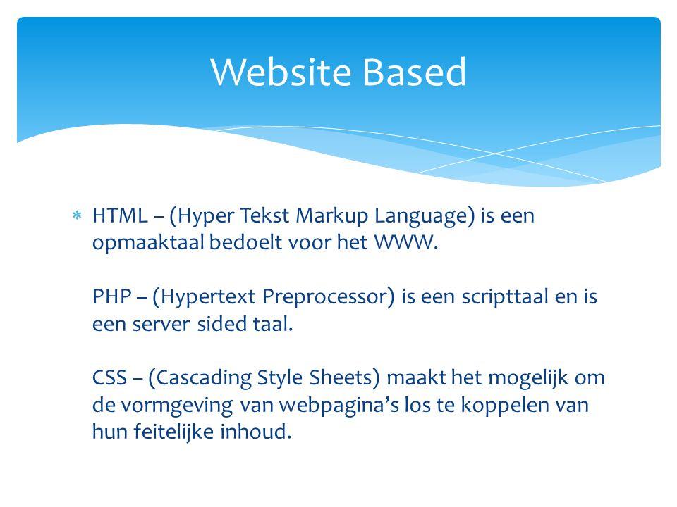  HTML – (Hyper Tekst Markup Language) is een opmaaktaal bedoelt voor het WWW.
