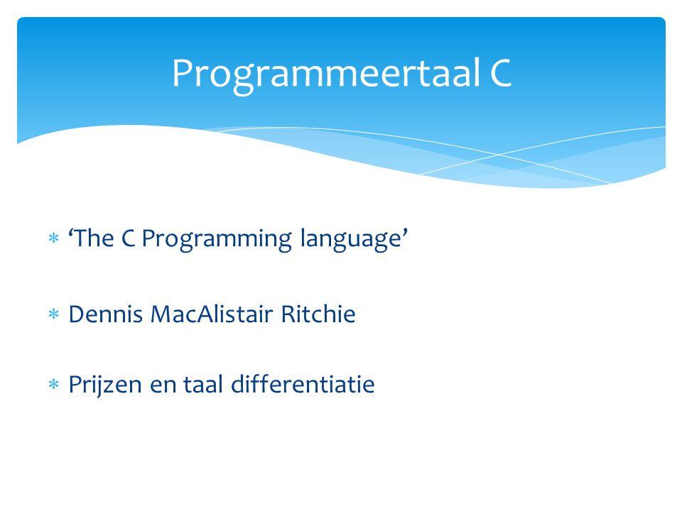  'The C Programming language'  Dennis MacAlistair Ritchie  Prijzen en taal differentiatie Programmeertaal C