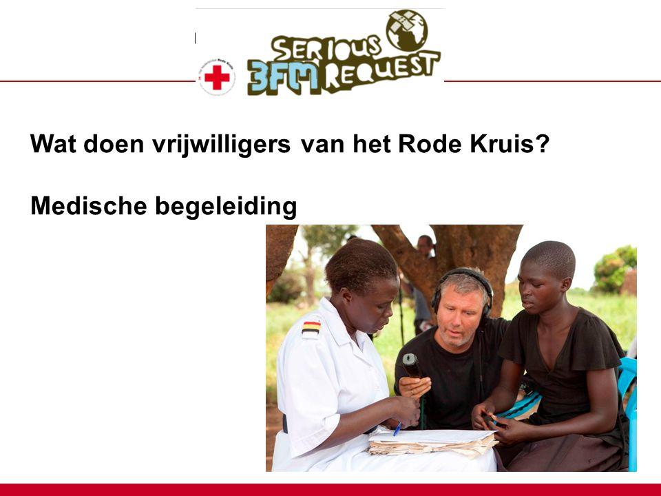 Wat doen vrijwilligers van het Rode Kruis? Medische begeleiding