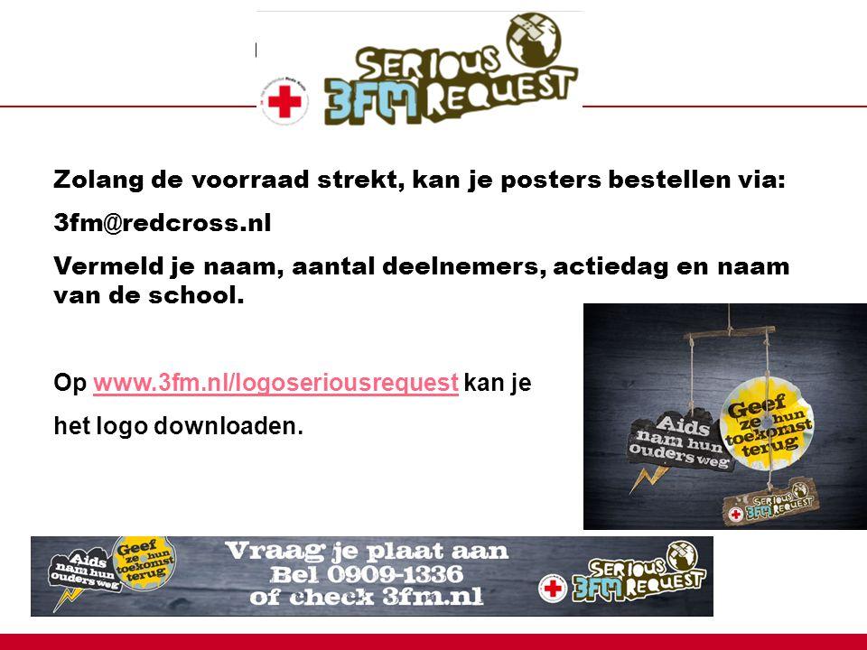 Zolang de voorraad strekt, kan je posters bestellen via: 3fm@redcross.nl Vermeld je naam, aantal deelnemers, actiedag en naam van de school.
