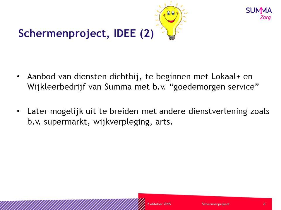 62 oktober 2015Schermenproject Schermenproject, IDEE (2) Aanbod van diensten dichtbij, te beginnen met Lokaal+ en Wijkleerbedrijf van Summa met b.v.