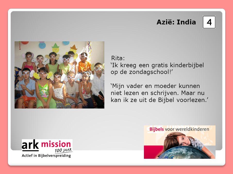 Azië: India Rita: 'Ik kreeg een gratis kinderbijbel op de zondagschool!' deau.''Mijn vader en moeder kunnen niet lezen en schrijven.