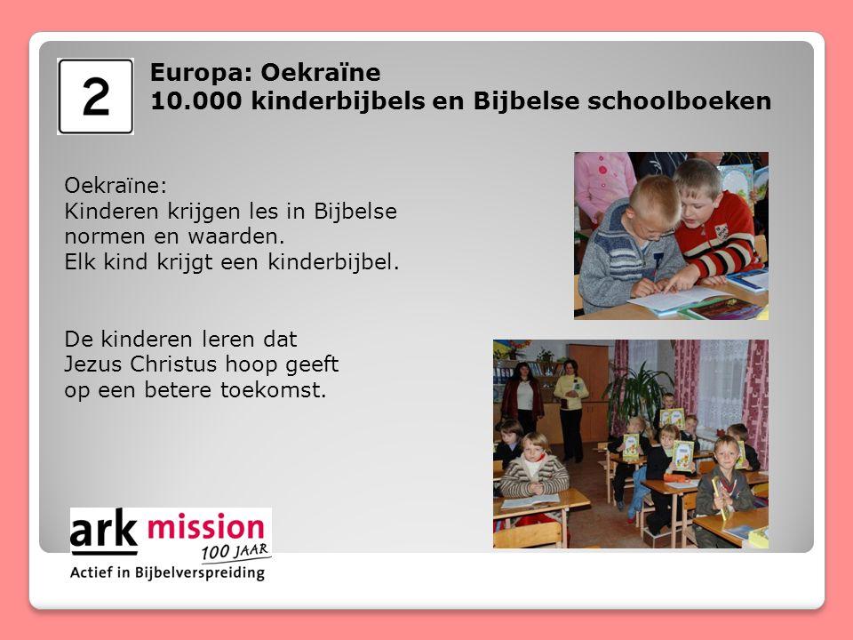 Europa: Oekraïne 10.000 kinderbijbels en Bijbelse schoolboeken Oekraïne: Kinderen krijgen les in Bijbelse normen en waarden.
