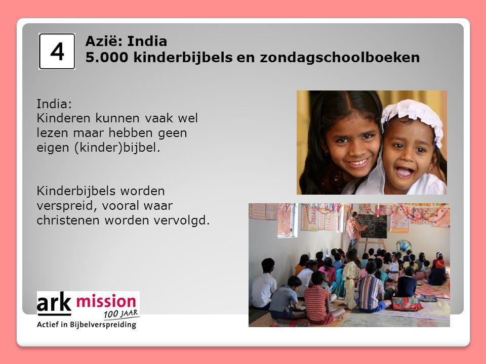 Azië: India 5.000 kinderbijbels en zondagschoolboeken India: Kinderen kunnen vaak wel lezen maar hebben geen eigen (kinder)bijbel.