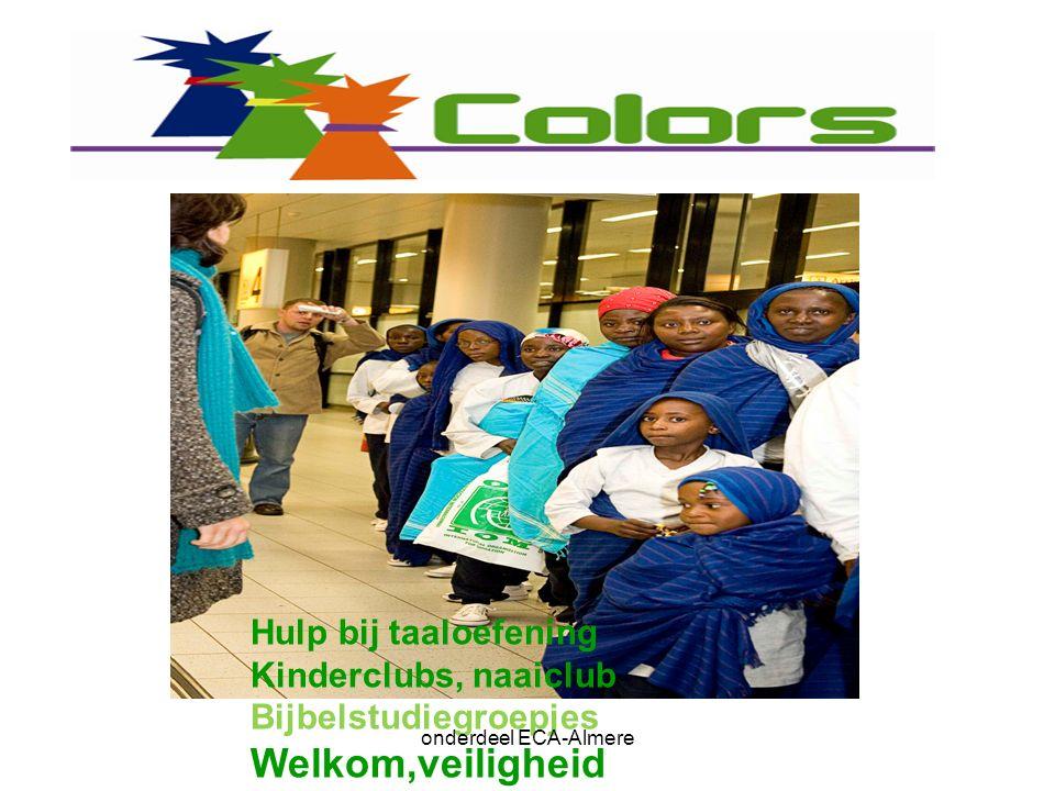 Hulp bij taaloefening Kinderclubs, naaiclub Bijbelstudiegroepjes Welkom,veiligheid onderdeel ECA-Almere
